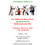 Public Dance at Star Ballroom!! – Saturday, March 13 – 7:30 pm – 10:00 pm – 7:30 pm Free Class with Jody! – $15 – Masks Required